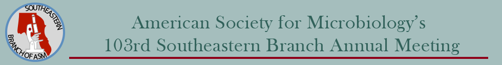 American Society for Microbiology's 103rd Southeastern Branch Annual Meeting