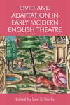 Ovid and Adaptation in Early Modern English Theatre by Lisa S. Starks