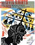 The Civil Rights Reader: American Literature from Jim Crow to Reconciliation