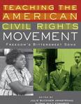 "Teaching the American Civil Right's Movement"" Freedom's Bittersweet Song by Julie Buckner Armstrong, Susal Holt Edwards, Houston Bryan Roberson, and Rhonda W. Williams"