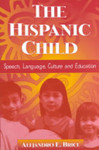 The Hispanic child: Speech, language, culture and education.