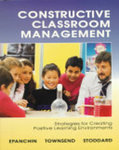 Constructive Classroom Management: Strategies for Creating Positive Learning Environments