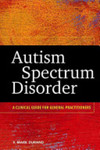 Autism spectrum disorder: A clinical guide for general practitioners.