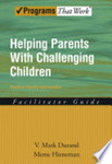 Helping parents with challenging children: Positive family intervention, Facilitator's guide.