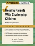Helping parents with challenging children: Positive family intervention, Workbook. by V. Mark Durand and Meme Hieneman