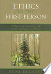 Ethics in the first person : A guide to teaching and learning practical ethics.