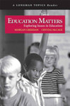 Education matters: Exploring issues in education.