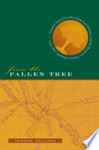 From the fallen tree : Frontier narratives, environmental politics, and the roots of a national pastoral, 1749-1826.