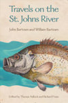 Travels on the St. Johns River. by Thomas Hallock, John Bartram, William Bartram, and Richard Franz