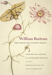 William Bartram, the search for nature's design: Selected art, letters, and unpublished writings.