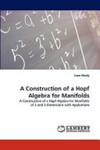 A construction of a Hopf algebra for manifolds: A construction of a Hopf algebra for manifolds of 2 and 3 dimensions with applications.
