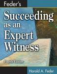Feder's succeeding as an expert witness. 4th ed