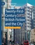 Twenty-first-century British fiction and the city.