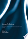 Human trafficking: Contexts and connections to conventional crime.