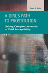 A Girl's Path to Prostitution: Linking Caregiver Adversity to Child Susceptibility