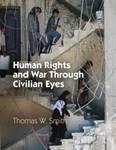 Human Rights and War through Civilian Eyes. by Thomas Smith