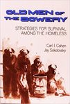 Old men of the Bowery: Strategies for survival among the homeless. by Jay Sokolovsky and Carl Cohen