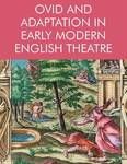 Ovid and Adaptation in Early Modern English Theatre