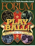 Forum : Vol. 21, No. 02 (Fall : 1998) by Florida Humanities Council., Robert Lipsyte, Doris Kearns Goodwin, Peter Golenbock, Wilfred Sheed, George F. Will, Kevin McCarthy, Raymond Arsenault, Bill Buchalter, Pamela Grundy, Susan Cahn, Arnold Rampersad, and David S. Hackett