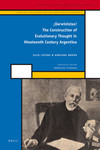 ¡Darwinistas! The Creation of Evolutionary Thought in Nineteenth Century Argentina by Adriana Novoa