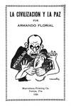 [Pamphlet] - La civilizacion y la paz by Armando Florial and Roland Manteiga
