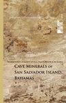Cave Minerals of San Salvador Island, Bahamas by Bogdan P. Onac, Jonathan Sumrall, John E. Mylroie, and Joe B. Kearns